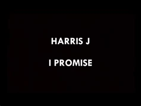 download lagu harris j download mp3 harris j 5 75 mb i promise lyrics harris j