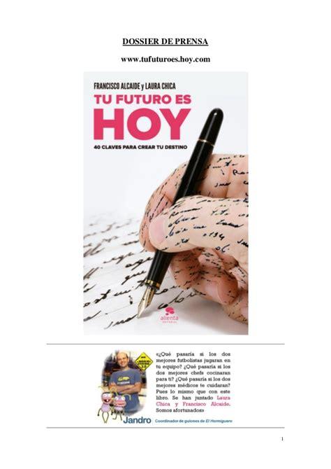 libro tu futuro es hoy dossier de prensa libro quot tu futuro es hoy quot de francisco alcaide y lau