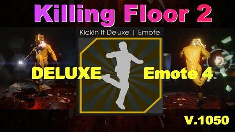 killing floor 2 kickin it deluxe emote youtube