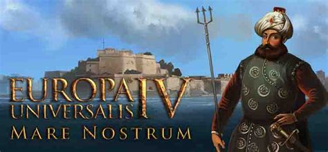 related games europa universalis iv mare nostrum free download into europa universalis iv mare nostrum free download pc