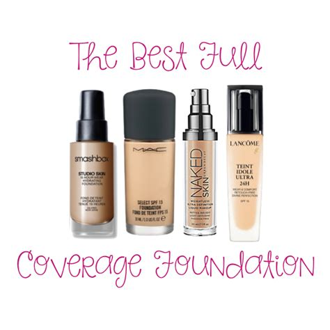 best foundation for coverage the best full coverage foundation not another cover girl
