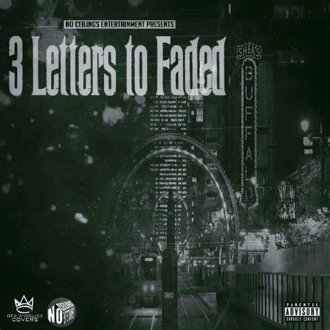 No Ceilings Mixtape by No Ceilings Entertainment 3 Letters To Faded Mixtape