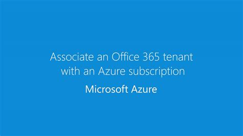 Office 365 Tenant by Associate An Office 365 Tenant With An Azure Subscription