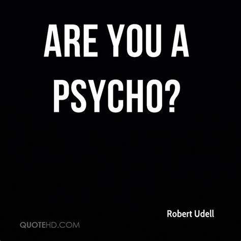 psych quotes psycho quotes www pixshark images galleries with a