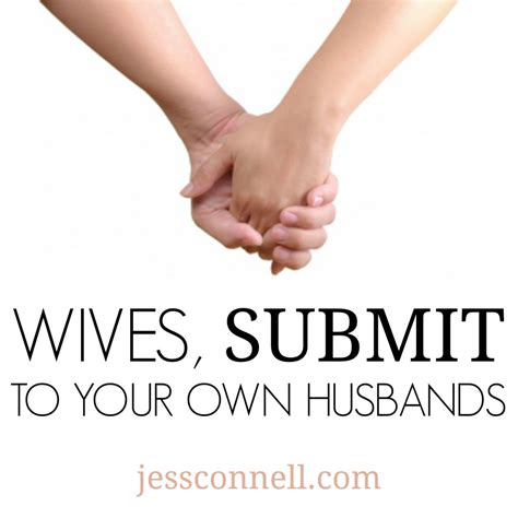 how to submit quot submit to your own husbands quot jess connell