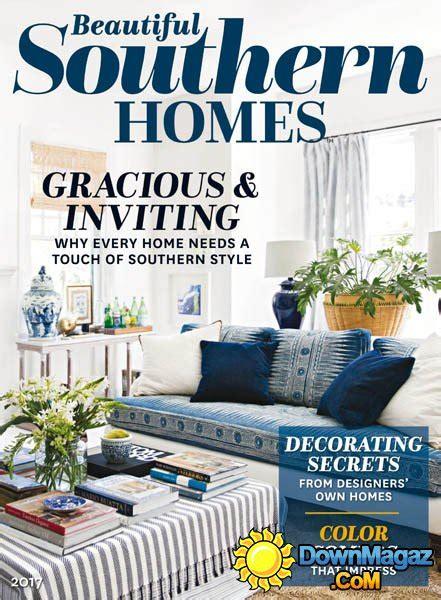 beautiful home design magazines beautiful southern homes 2017 187 download pdf magazines