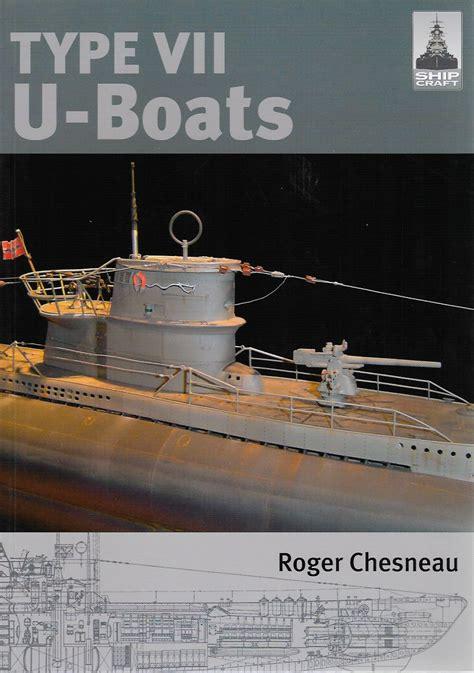 u boat books type vii u boats shipcraft series