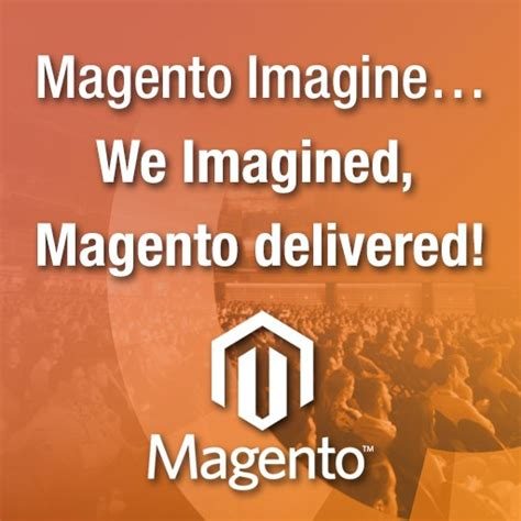 magento imagine day 1 magento imagine 2015 we imagined magento delivered