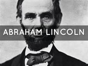 biography of abraham lincoln ppt abraham lincoln by larissa crawford