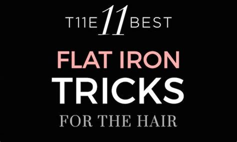 the 11 best flat iron the 11 best flat iron tricks for the hair fashion daily