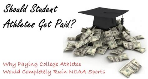 Why College Athletes Should Not Get Paid Essay by Why College Athletes Should Get Paid Essays