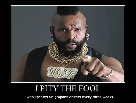 I Pity The Fool Meme - i pity the fool meme 28 images i pity the fool that