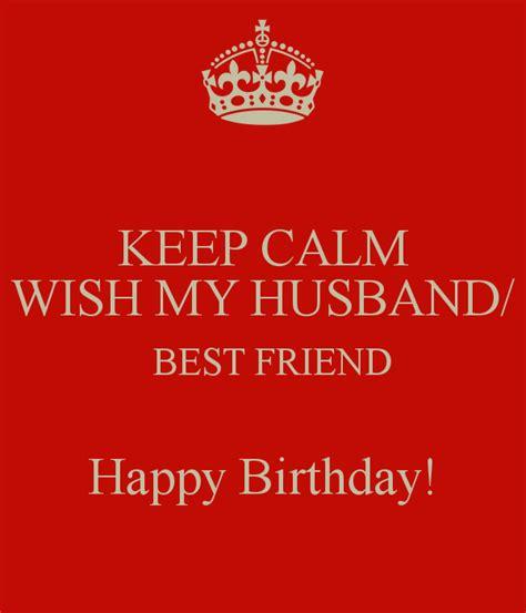 Wishing My Best Friend A Happy Birthday Keep Calm Wish My Husband Best Friend Happy Birthday