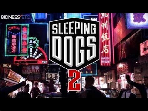sleeping dogs 2 sleeping dogs 2 ps4 sleeping dogs definitive edition ps4