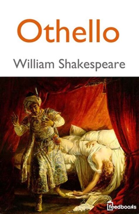 themes in othello by william shakespeare othello william shakespeare feedbooks