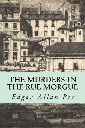 The Murders In The Rue Morgue the murders in the rue morgue edgar allan poe book reviews