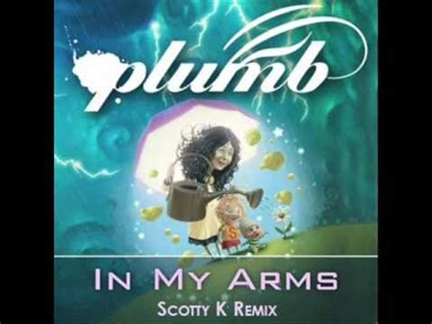 Plumb In Your Arms by Plumb In Arms Scotty K Radio Edit
