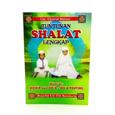 Tuntunan Shalat Lengkap Anak grosir buku tuntunan shalat lengkap dan doa doa penting toko grosir termurah