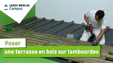 Construire Une Terrasse En Bois Composite by Comment Poser Une Terrasse En Bois Sur Lambourdes Leroy