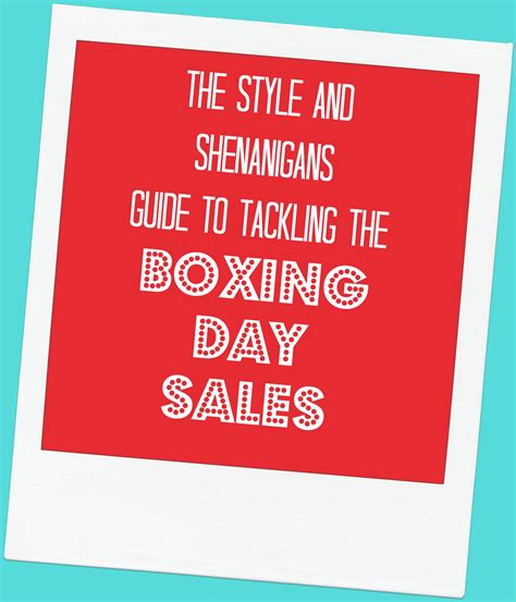 boxing day be good sns guide to tackling the boxing day sales style shenanigans