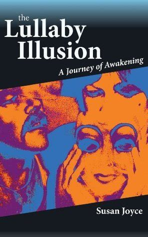the lullaby illusion a journey of awakening by susan