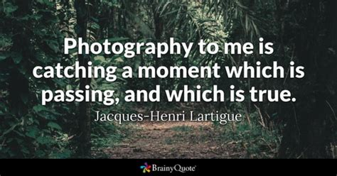 photography quote photography quotes brainyquote