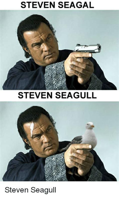 Steven Seagal Meme - steven seagal steven seagull steven seagal meme on me me