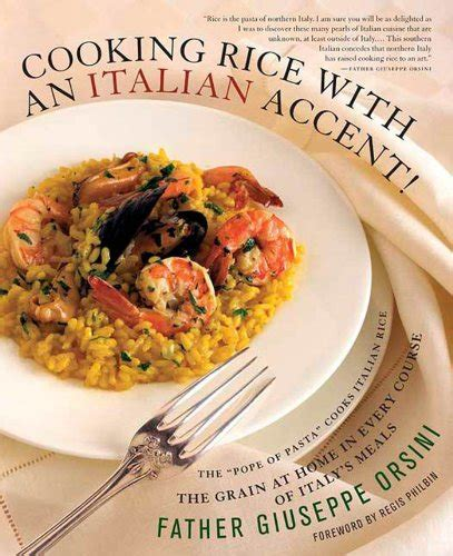 Pdf Every Grain Rice Cooking by Cooking Rice With An Italian Accent The Grain At Home In