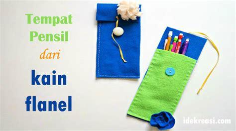 tutorial merajut tempat pensil cara membuat tempat pensil dari kain flanel sederhana