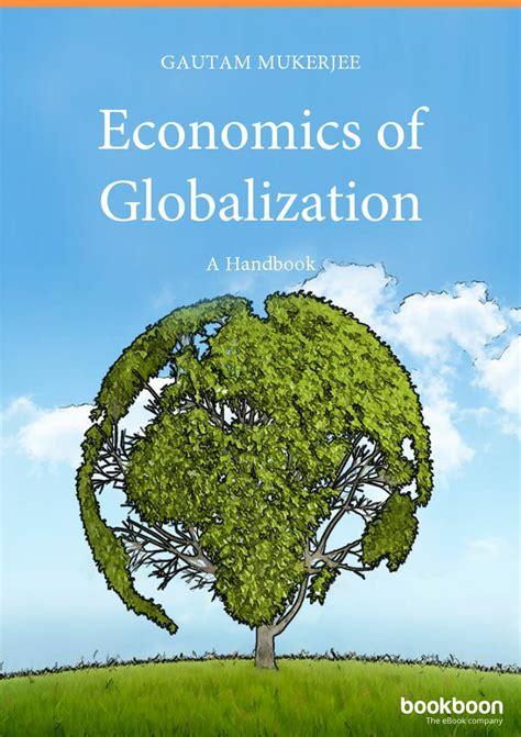 globalisation challenges economics of globalization a handbook