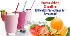 how to make a smoothie 10 healthy smoothies for breakfast stylenrich