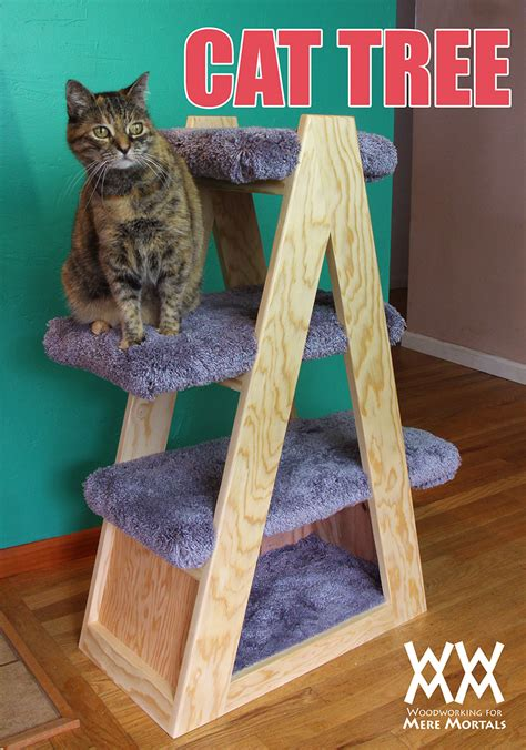 how to make a real tree how to make a cat tree woodworking for mere mortals