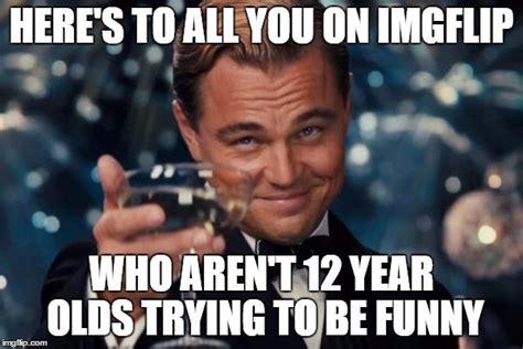 Year 12 Memes - leonardo dicaprio cheers meme imgflip