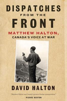 dispatches from the front the of matthew halton