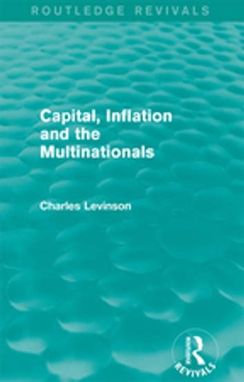 Capital Inflation And The Multinationals Routledge