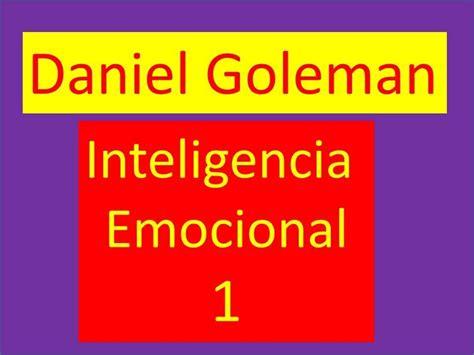 la inteligencia emocional daniel goleman inteligencia emocional 1 2 youtube