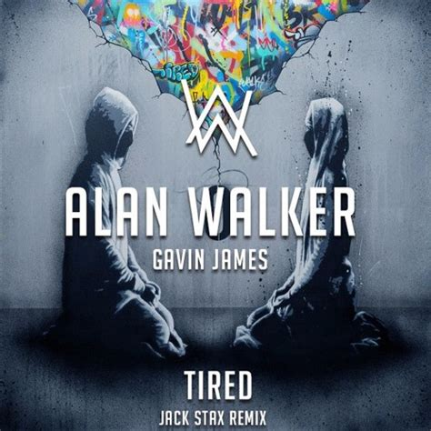 alan walker tired mp3 download t 233 l 233 charger alan walker ft gavin james tired jack stax