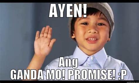 Ganda Mo Meme - ayen ang ganda mo promise quickmeme