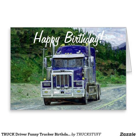 gifts for transport drivers truck driver trucker birthday cards trucks birthday happy birthday quotes