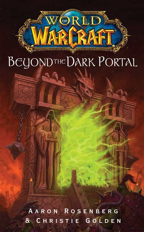 world of warcraft beyond world of warcraft beyond the dark portal book by aaron rosenberg official publisher page
