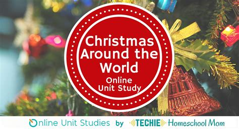 christmas around the world online unit study techie