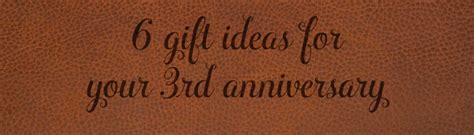 3rd Wedding Anniversary Gift Ideas Leather by Third Anniversary Gift Ideas For Him And Leather Gift