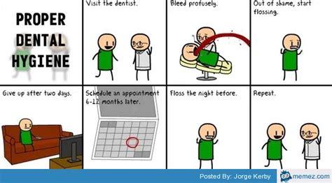 Dental Hygiene Memes - proper dental hygiene memes com