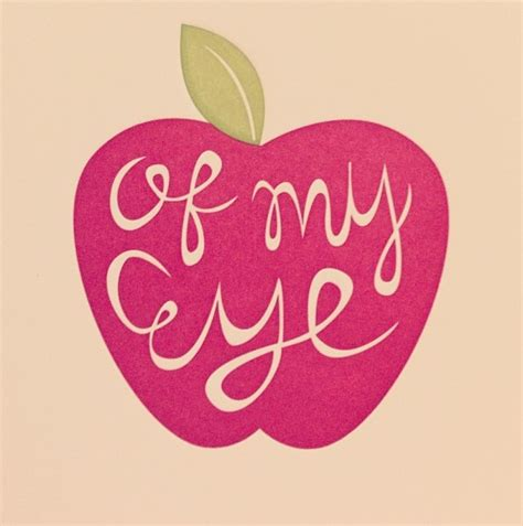 Apple Of My Eye Quotes | apple of my eye quotes lyrics sayings pinterest