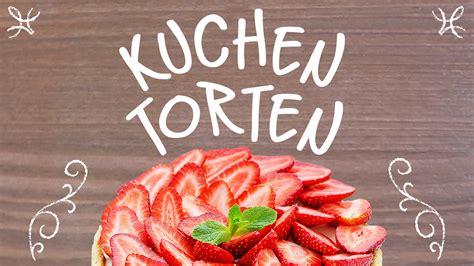 Kuchen Und Torten by Rezepte Nach Kategorien Kuchen Torten Und Desserts
