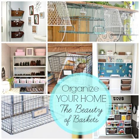 how to organize your house organize your home the beauty of baskets blissfully