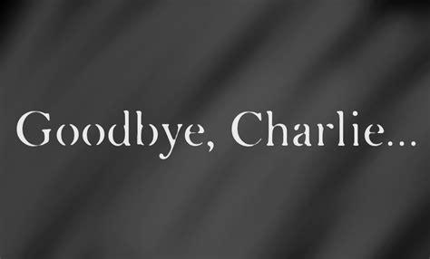 Goodbye Charlie A Short Story Jozey Dev Medium