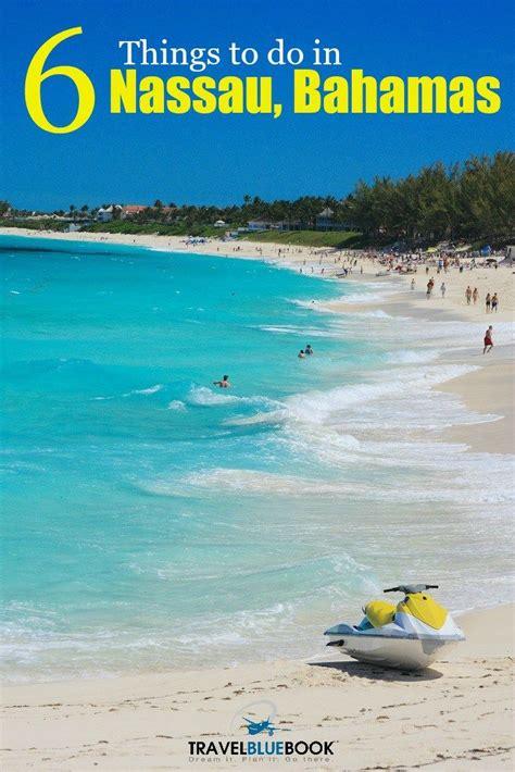 nassau bahamas 6 things to do in nassau bahamas nassau beaches and