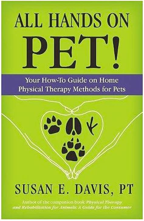 how to your for pet therapy all on pet your how to guide on home physical therapy methods for pets total
