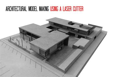 Sketch Model Architecture Architectural Model Using A Laser Cutter 3